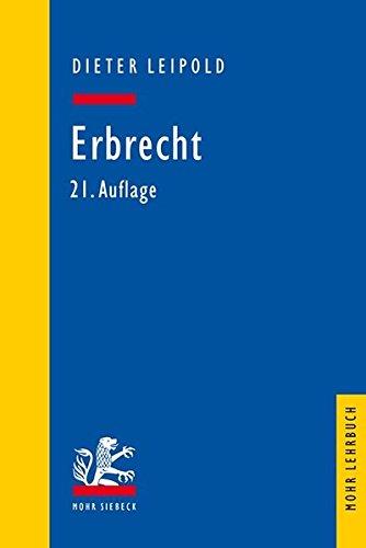 Erbrecht: Ein Lehrbuch mit Fällen und Kontrollfragen (Mohr Lehrbuch)