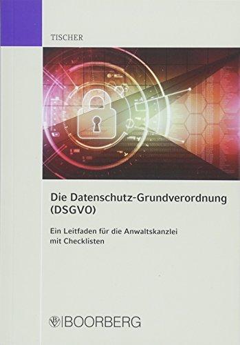 Die Datenschutzgrundverordnung (DSGVO) - Ein Leitfaden für die Anwaltskanzlei