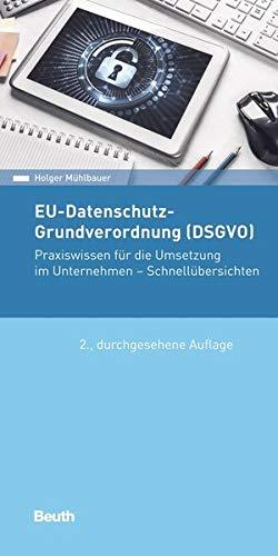 EU-Datenschutz-Grundverordnung (DSGVO): Praxiswissen für die Umsetzung im Unternehmen - Schnellübersichten (Beuth Pocket)