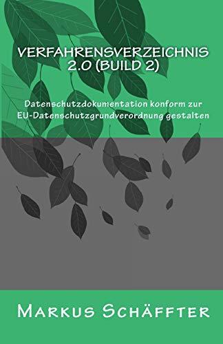 Verfahrensverzeichnis 2.0: Datenschutzdokumentation konform zur EU-Datenschutzgrundverordnung gestalten