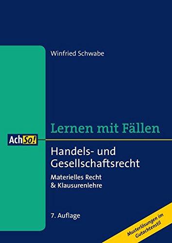 Handels- und Gesellschaftsrecht: Materielles Recht & Klausurenlehre Musterlösungen im Gutachtenstil (AchSo! Lernen mit Fällen)