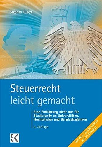 Steuerrecht - leicht gemacht: Eine Einführung nicht nur für Studierende an Universitäten, Hochschulen und Berufsakademien (BLAUE SERIE) by Stephan Kudert (2014-09-16)