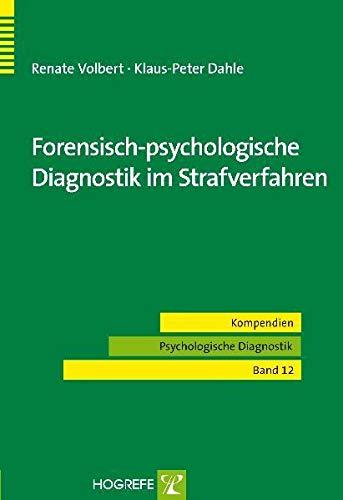 Forensisch-psychologische Diagnostik im Strafverfahren (Kompendien Psychologische Diagnostik)